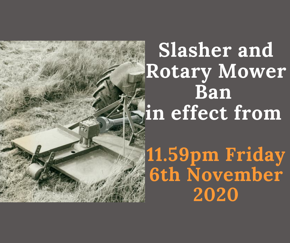 Slasher and Rotary Mower Ban - in effect 11.59pm Friday 6 November 2020